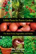 Edible Plants for Prairie Gardens: The Best Fruits, Vegetables and Herbs by June Flanagan