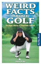 Weird Facts About Golf: Strange, Wacky & Hilarious Stories