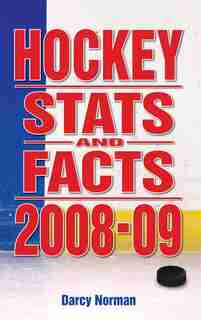 Hockey Stats and Facts 2008-09 by Darcy Norman