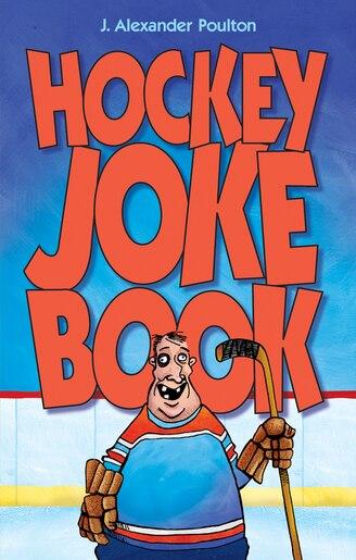 Hockey Joke Book by J. Alexander Poulton