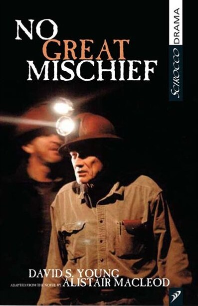 No Great Mischief: Adapted from the Novel by Alistair MacLeod by David Young