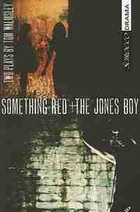 Something Red and The Jones Boy by Tom Walmsley