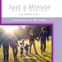 Just a Minute: Foundations for the Family by Pastor Don