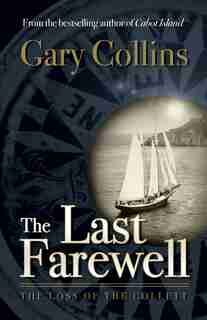 The Last Farewell: The Loss Of The Collette by Gary Collins