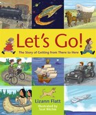 Lets Go!: The Story Of Getting From There To Here