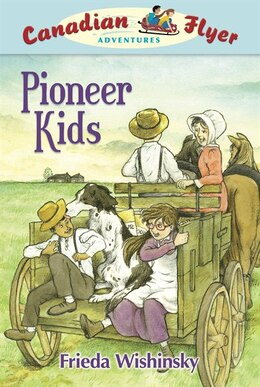 Book Pioneer Kids: Canadian Flyer Adventures #6 by Frieda Wishinsky