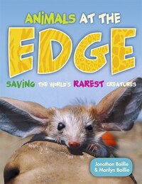 Animals at the EDGE: Saving the World's Rarest Creatures