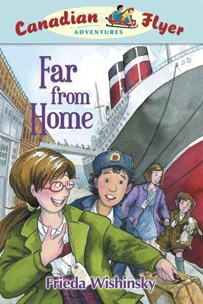 Far from Home: Canadian Flyer Adventures #11 by Frieda Wishinsky