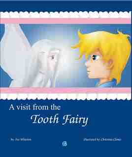 A Visit from the Tooth Fairy by Iris Winston