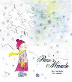 Rose's Miracle by Rita Lamanna