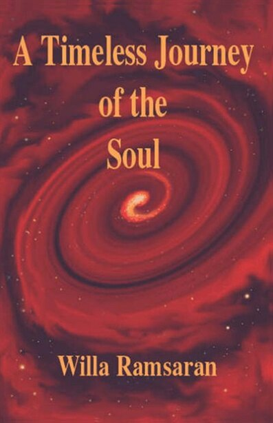 A Timeless Journey of the Soul by Willa Ramsaran
