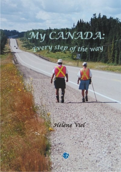 MY CANADA: EVERY STEP OF THE WAY by Helene Viel