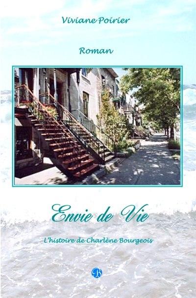 Envie de Vie: L'histoire de Charlene Bourgeois by Viviane Poirier
