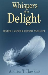 Whispers That Delight by Andrew Hawkins