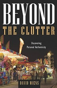 Beyond The Clutter by David Weins