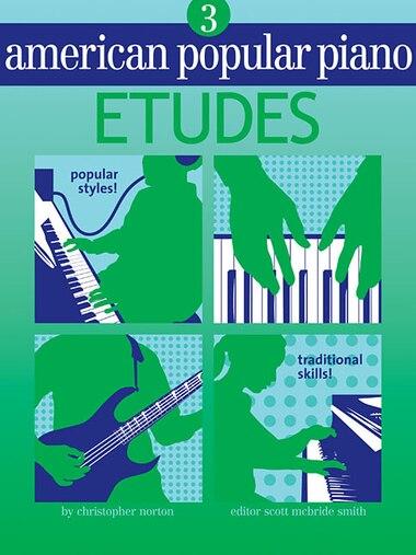 American Popular Piano - Etudes: Level Three - Etudes by Christopher Norton