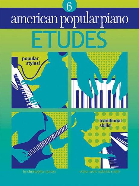 American Popular Piano - Etudes: Etudes Level 6 by Christopher Norton
