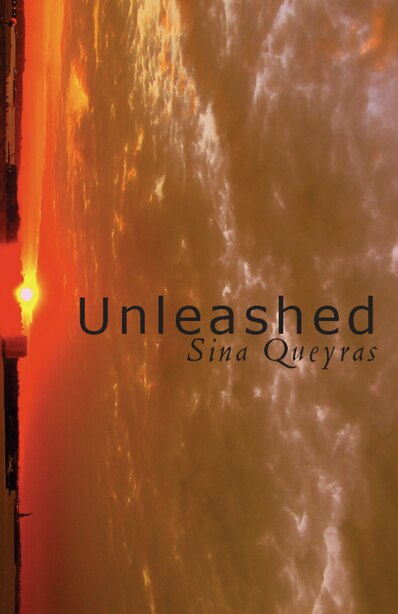 Unleashed by Sina Queyras