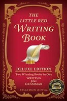 The Little Red Writing Book Deluxe Edition: Two Winning Books in One, Writing plus Grammar