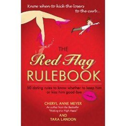 Book The Red Flag Rulebook: 50 Dating Rules To Know Whether To Keep Him Or Kiss Him Good-bye by Cheryl Anne Meyer