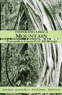 Thinking Like a Mountain: Towards a Council of All Beings by John Seed