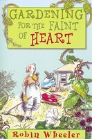 Gardening for the Faint of Heart