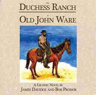 The Duchess Ranch of Old John Ware by James Davidge