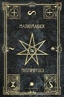 Mathemagick & Mystiphysics: The Probabilities of Pandemonium