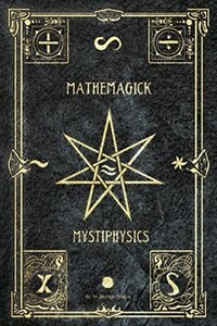 Mathemagick & Mystiphysics: The Probabilities of Pandemonium