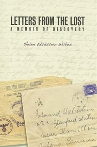 Letters from the Lost: A Memoir of Discovery by Helen Waldstein Wilkes