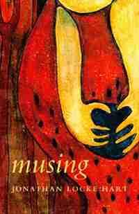 Musing: Poetry by Jonathan Locke Hart