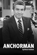 Anchorman: My Life in Broadcasting by Bruce Graham