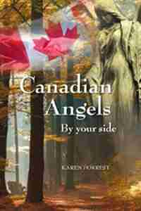 Canadian Angels: By Your Side by Karen Forrest