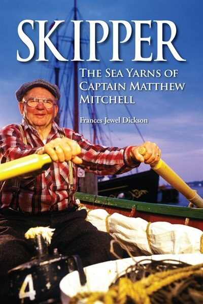 Skipper: The Sea Yarns Of Captain Matthew Mitchell by Frances Jewel Dickson