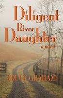 Diligent River Daughter: A Novel