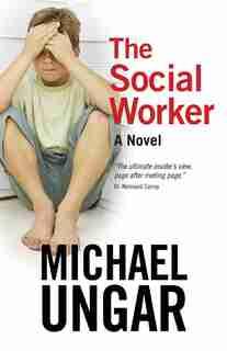 The Social Worker: A Novel by Michael Ungar