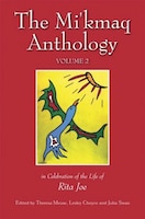 The Mi'kmaq Anthology Volume 2: In Celebration of the Life of Rita Joe