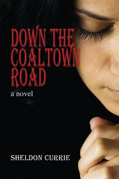 Down the Coaltown Road by Sheldon Currie