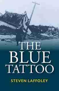 Blue Tattoo: A Novel by Steven Laffoley
