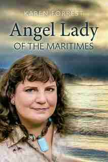 Angel Lady of the Maritimes by Karen Forrest