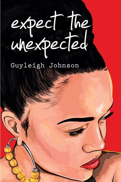 Expect the Unexpected: Stories from the North End by Guyleigh Johnson