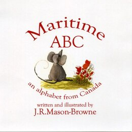 Book Maritime ABC: an alphabet from Canada by J.R. Mason-Browne