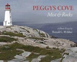 Book Peggys Cove: Mist & Rocks by Ronald C. Webber