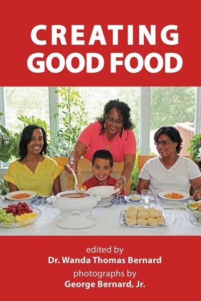 Creating Good Food by Wanda Bernard