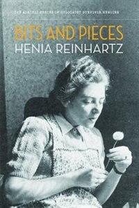 Bits and Pieces by Henia Reinhartz