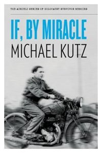 IF  BY MIRACLE by Michael Kutz