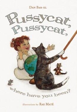 Book Pussycat, Pussycat, Where Have You Been? by Dan Bar-el