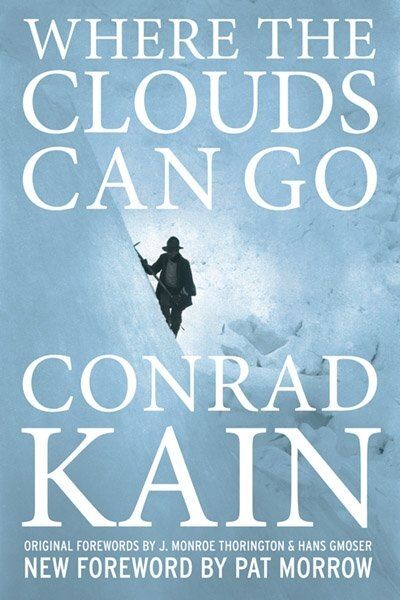 Where the Clouds Can Go by Conrad Kain