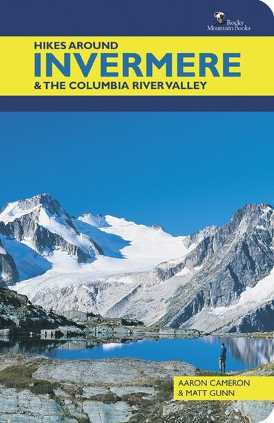Hikes Around Invermere & the Columbia River Valley by Aaron Cameron