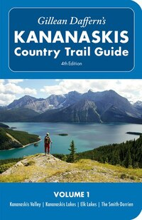 Gillean Daffern's Kananaskis Country Trail Guide - 4th Edition: Vol. 1: Kananaskis Valley…
